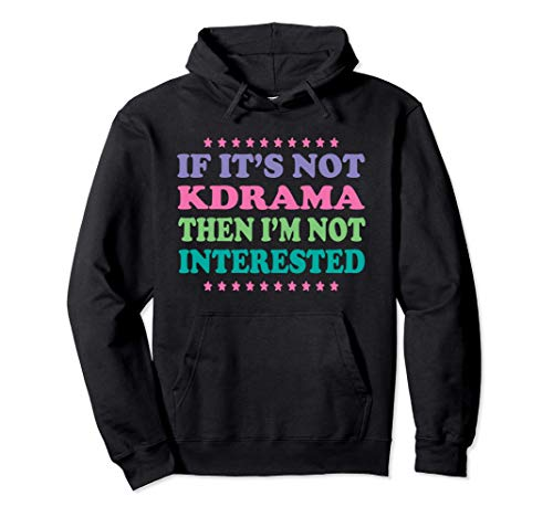 K-drama Fan If It's Not Kdrama I'm Not Interested Korean Pullover Hoodie