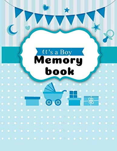 It's a BOY Memory book: First Five Years Memory Journal and Organizer, Diary , Notebook for little boy