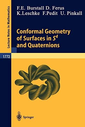 Conformal Geometry of Surfaces in S4 and Quaternions: 1772 (Lecture Notes in...