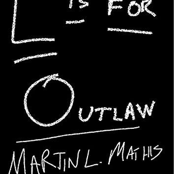 L Is For Outlaw Demo / Just Funkin' Around