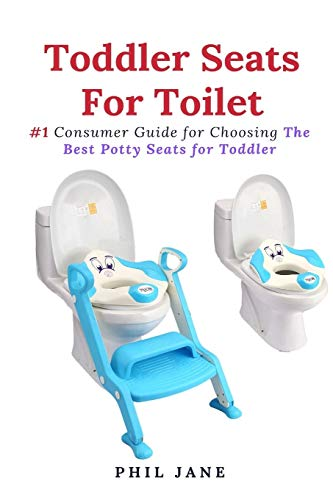Toddler Seats For Toilet: #1 Consumer Guide for Choosing The Best Potty Seats for Toddler