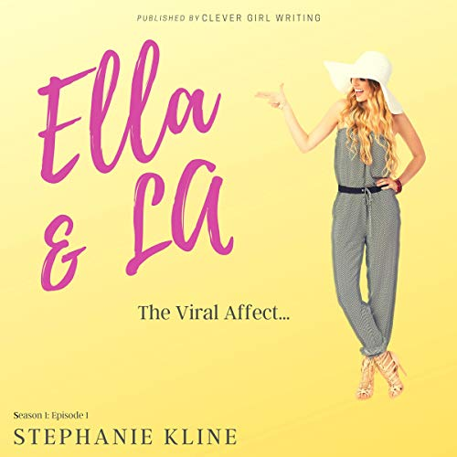 Ella & LA: The Viral Affect... Season 1: Episode 1 audiobook cover art