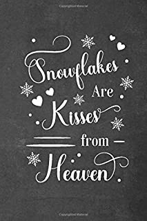 Snowflakes are Kisses from Heaven: Winter Themed, College Ruled Notebook - 120 pages (60 sheets)