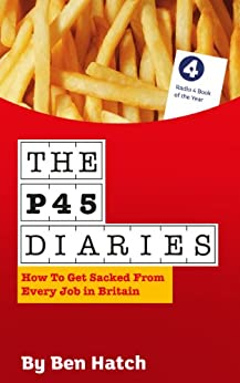 The P45 Diaries by [Ben Hatch]