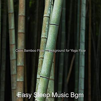Calm Bamboo Flute - Background for Yoga Flow