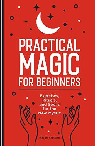 Compare Textbook Prices for Practical Magic for Beginners: Exercises, Rituals, and Spells for the New Mystic  ISBN 9781647392970 by Haseman, Maggie