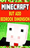 Minecraft Funny Comic Book: But Add Bedrock Dimension - Minecraft Story (English Edition)