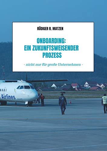 Onboarding: Ein zukunftsweisender Prozess: - nicht nur für große Unternehmen -