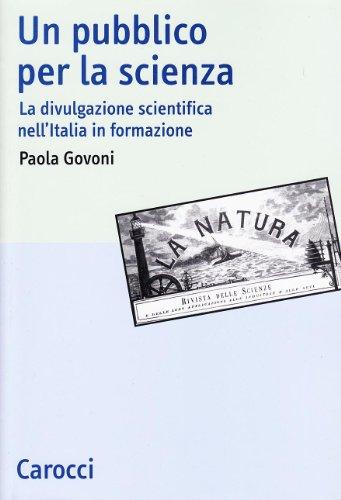 Un pubblico per la scienza. La divulgazione scientifica nell'Italia in formazione