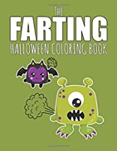The Farting Halloween Coloring Book: Funny Gift Providing Hours Of Silly Entertainment