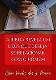 A BÍBLIA REVELA UM DEUS QUE DESEJA SE RELACIONAR COM O HOMEM