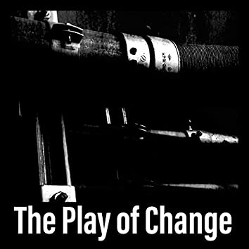 The Play of Change