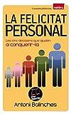 La Felicitat Personal: Les cinc decisions que ajuden a conquerir-la: 36 (Biblioteca Antoni Bolinches)