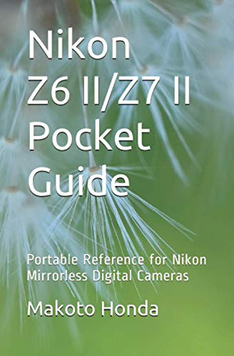 Nikon Z6 II/Z7 II Pocket Guide: Portable Reference for Nikon Mirrorless Digital Cameras