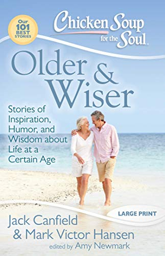 Chicken Soup for the Soul: Older & Wiser: Stories of Inspiration, Humor,...