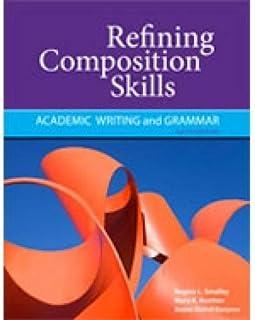 Refining Composition Skills: Academic Writing and Grammar (Developing & Refining Composition Skil)