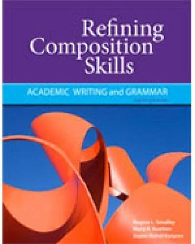 Refining Composition Skills: Academic Writing and Grammar (Developing & Refining Composition Skills)