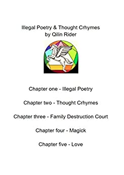 Illegal Poetry & Thought Crhymes - By Qilin Rider (Qilin Rider Poetry Book 1) by [Qilin Rider]