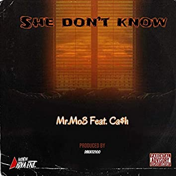 She Don't Know (feat. Ca$h)