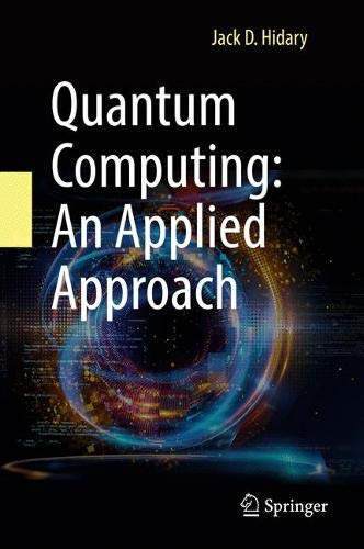 Quantum Computing: An Applied Approach
