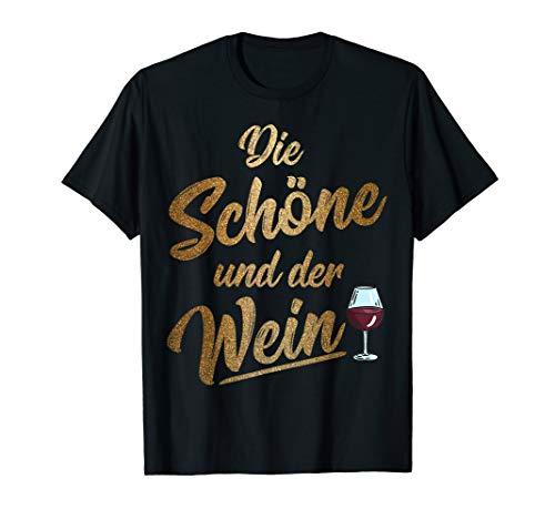 Die Schöne Und Der Wein Lustiges Party Alkohol Wein Geschenk T-Shirt