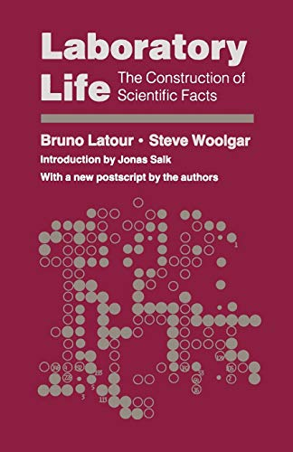 Laboratory Life: The Construction of Scientific Facts,...