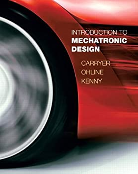 Introduction to Mechatronic Design by J Edward Carryer Matthew Ohline Thomas Kenny December 31 2010  Hardcover