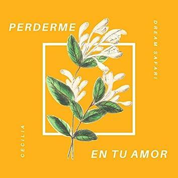 Perderme en Tu Amor (feat. Dream Safari)