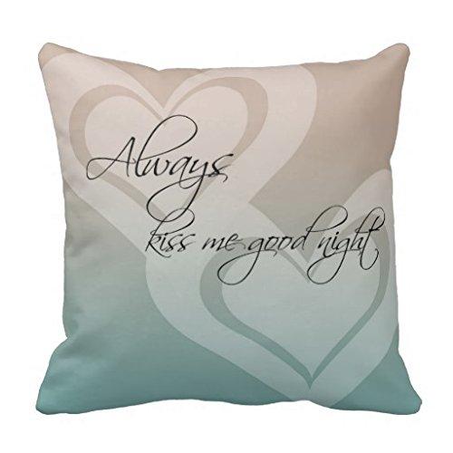 Always Kiss Me Good Night Throw Pillow Case 18*18