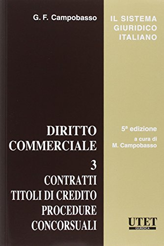 Diritto commerciale. Contratti. Titoli di credito. Procedure. Concorsuali (Vol. 3)
