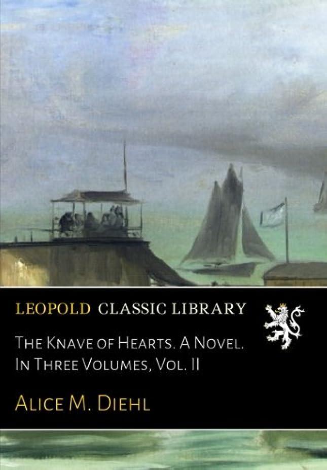 トチの実の木儀式信頼The Knave of Hearts. A Novel. In Three Volumes, Vol. II