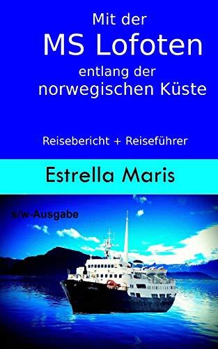 Mit der MS Lofoten entlang der norwegischen Küste (s/w-Ausgabe): Reisebericht + Reiseführer für die Hurtigrute