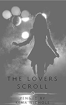 The Lovers Scroll by [Kema Nichole]