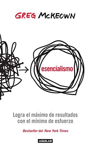 Esencialismo: Logra el máximo de resultados con el mínimo de esfuerzos PDF EPUB Gratis descargar completo
