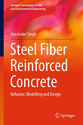 Steel Fiber Reinforced Concrete: Behavior, Modelling and Design (Springer Transactions in Civil and