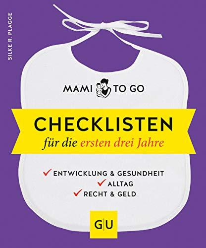 Mami to go - Checklisten für die ersten drei Jahre: Entwicklung & Gesundheit - Alltag - Recht & Geld (GU Einzeltitel Partnerschaft & Familie)
