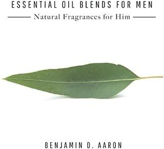 Essential Oil Blends for Men: Natural Fragrances for Him