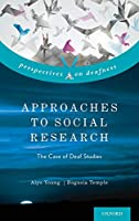 Approaches to Social Research: The Case of Deaf Studies (Perspectives on Deafness)