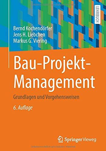 Bau-Projekt-Management: Grundlagen und Vorgehensweisen