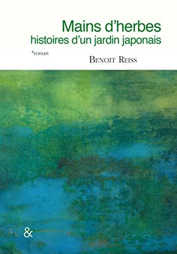 Mains d'herbes: Histoires d'un jardin japonais