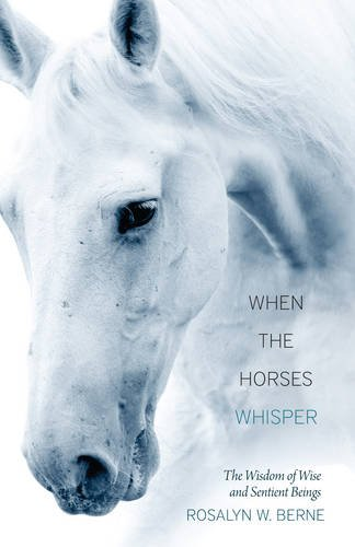When the Horses Whisper: The Wisdom of Wise and Sentient Beings