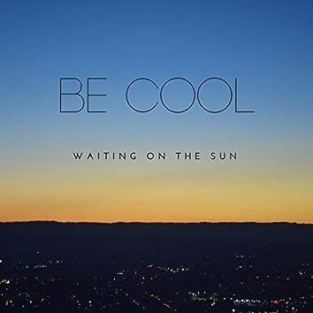 Waiting on the Sun