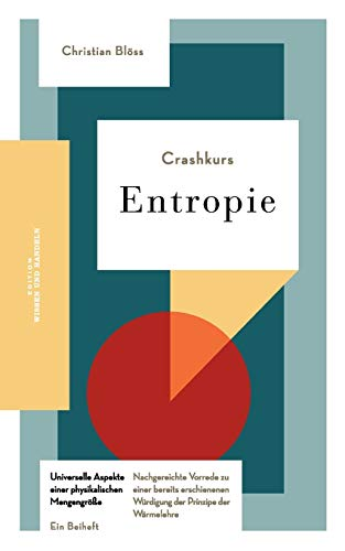 Crashkurs Entropie: Nachgereichte Vorrede zu einer bereits erschienenen Würdigung der Prinzipe der Wärmelehre