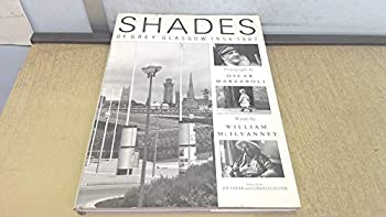 Shades of Grey: Glasgow 1956-1987 1851580476 Book Cover