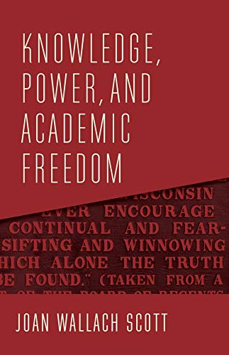Image of Knowledge, Power, and Academic Freedom (The Wellek Library Lectures)