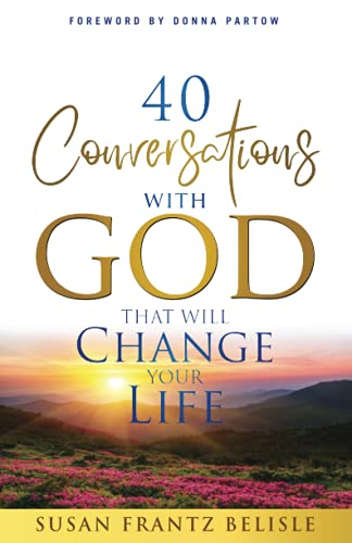 Compare Textbook Prices for 40 Conversations With God That Will Change Your Life: A Devotional Book Daily Devotion for Women  ISBN 9798524653512 by Belisle, Susan,Partow, Donna