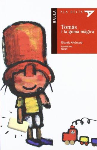 Tomas I La Goma Magica (ALA DELTA. SERIE ROJA)