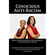 Conscious Anti-Racism: Tools for Self-Discovery, Accountability and Meaningful Change