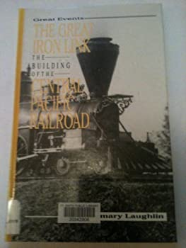 The Great Iron Link: The Building of the Central Pacific Railroad (Great Projects) 1883846145 Book Cover