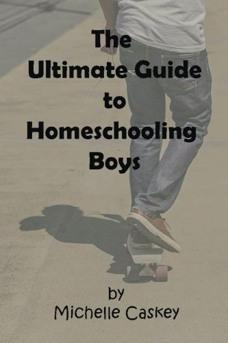 Compare Textbook Prices for The Ultimate Guide to Homeschooling Boys  ISBN 9781515032793 by Caskey, Michelle L